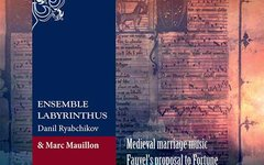 Ансамбль Labyrinthus feat. Marc Mauillon «Medieval Marriage Music: Fauvel's Prop